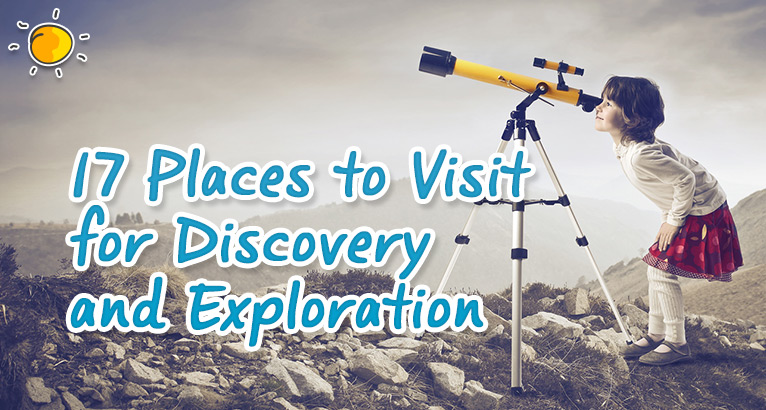 17 Places to visit for Discovery and Exploration on #daysoutwithkids