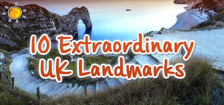 10 Extraordinary UK Landmarks