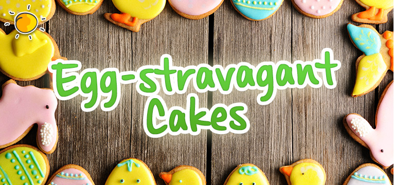 Egg-stravagant Cakes on #Daysoutwithkids