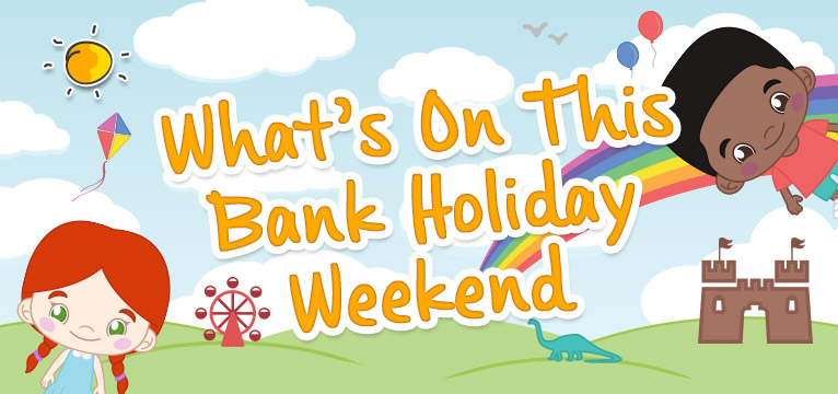 What to do this Bank Holiday Weekend on #Daysoutwithkids