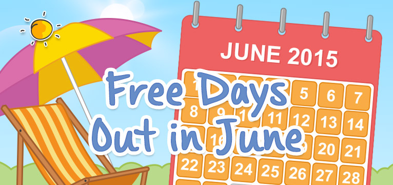 Free Days Out in June on #Daysoutwithkids