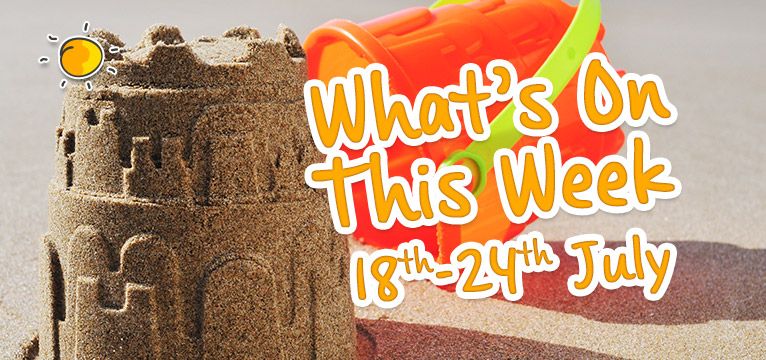 What's on this week 18th - 28th July on #Daysoutwithkids