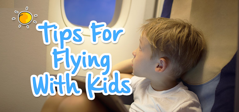 Tips For Flying With Kids on #Daysoutwithkids