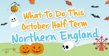 blogheader-whattodothisoctoberhalfterm-northernengland