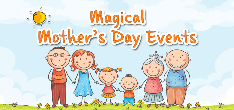 blogheader-magicalmothersdayevents2