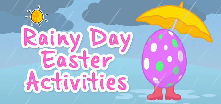 blogheader-rainydayeasteractivities