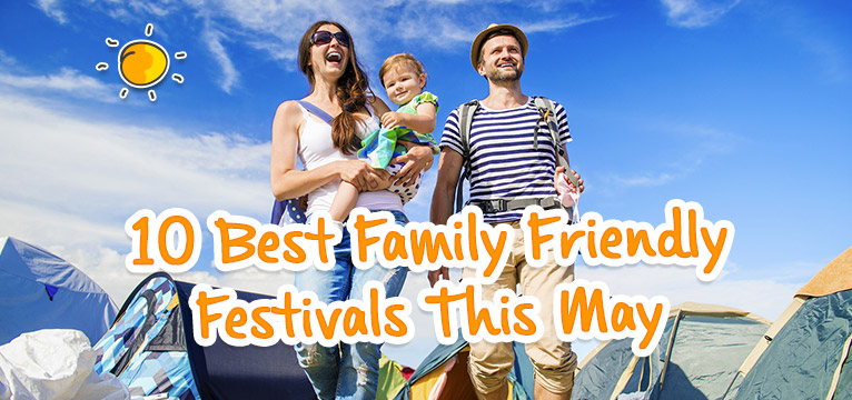10 best family friendly festivals this May