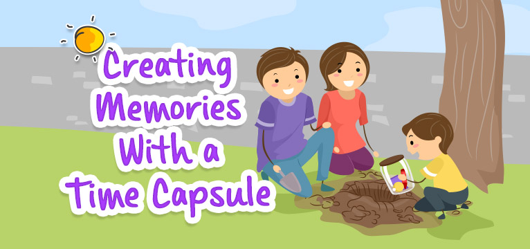 Creating Memories With a Time Capsule