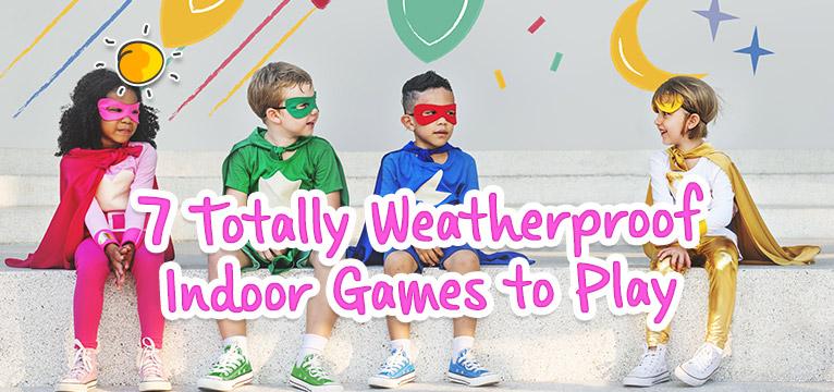 blogheader-weatherproofindoorgamestoplay