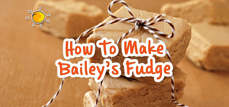 How To Make Bailey's Fudge
