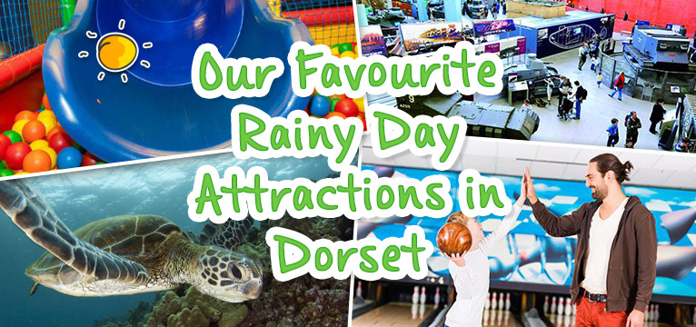 Rainy Day Attractions In Dorset