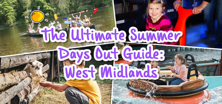 The Ultimate Summer Days Out Guide: West Midlands