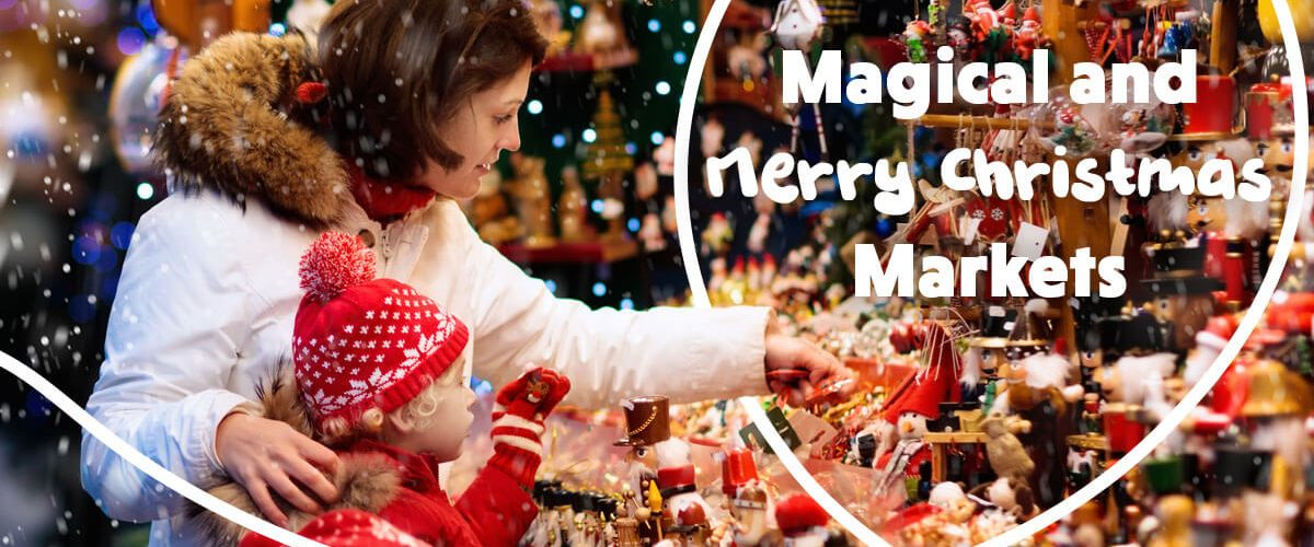 Magical and Merry Christmas Markets