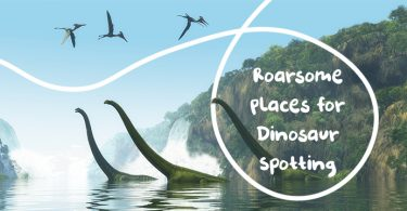 Roarsome Places for Dinosaur Spotting