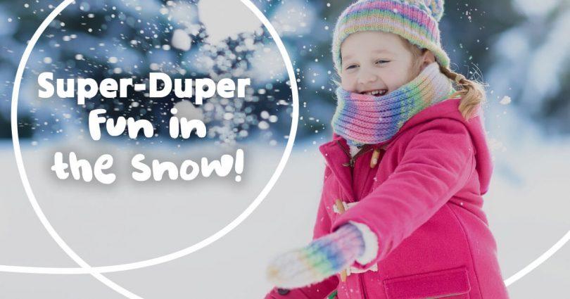 Super-Duper Fun in the Snow!