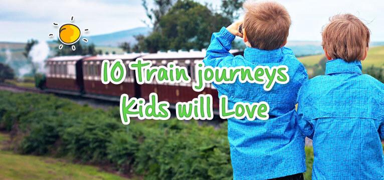 10 Train journeys Kids will Love