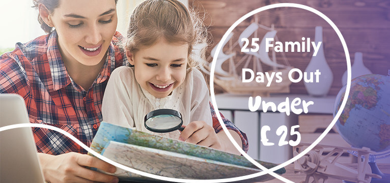 25 Family Days Out Under £25