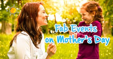 Fab Events on Mothers Day