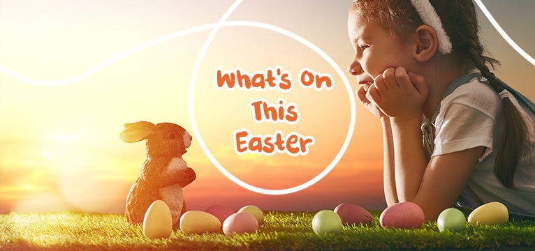 Whats On This Easter