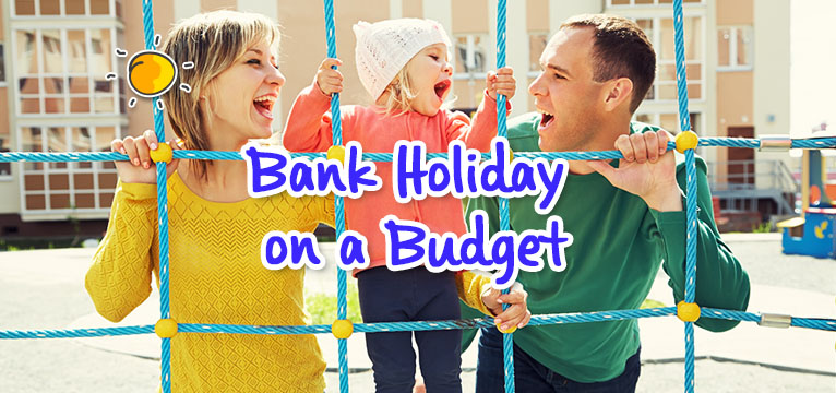 Bank Holiday on a Budget