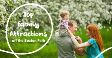 Top Family Attractions off the Beaten Path