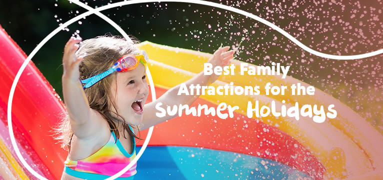 Best Family Attractions for Summer Holiday