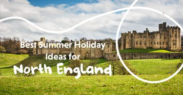 Best Summer Holidays In North England