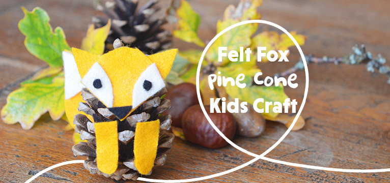 Felt Fox Pine Cone Craft