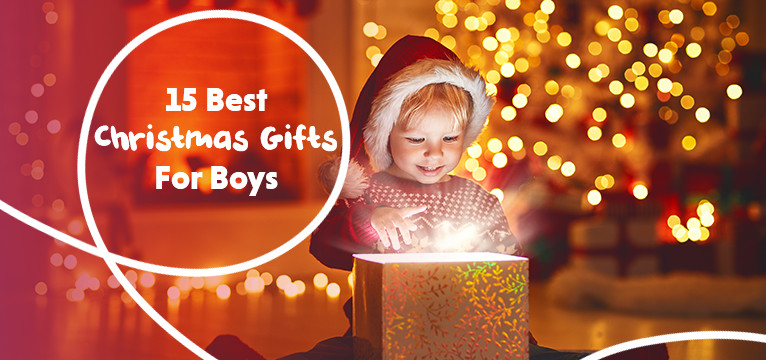 15 Best Christmas Gifts For Boys