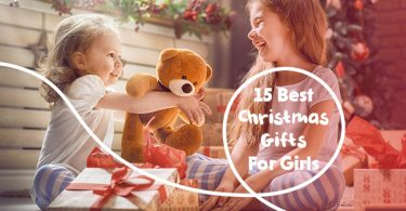 15 Best Christmas Gifts For Girls