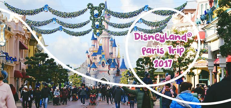 Disneyland Paris Trip 2017