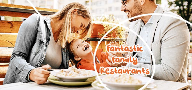 Fantastic Family Restaurants
