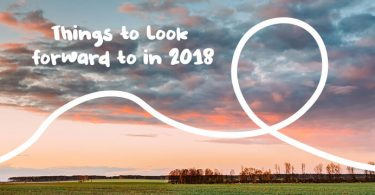 Things To Look Forward To In 2018
