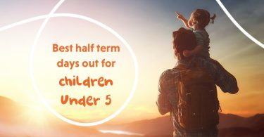 Best Half Term Days Out For Children Under 5