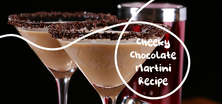 Cheeky Chocolate Martini Recipe