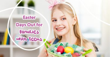 Easter Days Out for Families with Teens