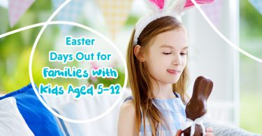 Easter Days out for families with Kids aged 5-12